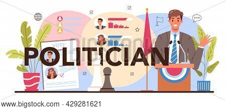 Politician Typographic Header. Idea Of Election And Democratic Governance