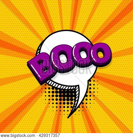 Boo Scare Halloween Comic Text Sound Effects Pop Art Style. Vector Speech Bubble Word And Short Phra