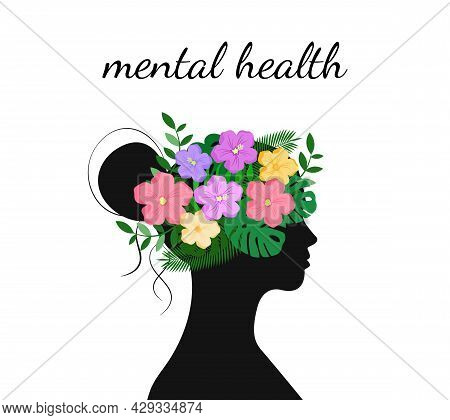 Mental Health Concept. Flowers And Leaves On Head Of Woman. World Mental Health Day. Vector Illustra