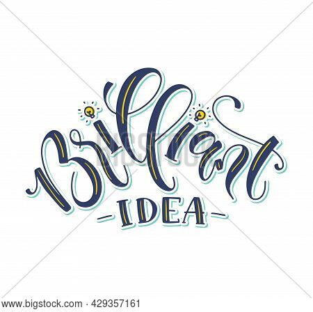Brilliant Idea - Multicolored Lettering With Doodle Light Bulbs, Vector Illustration With Color Text