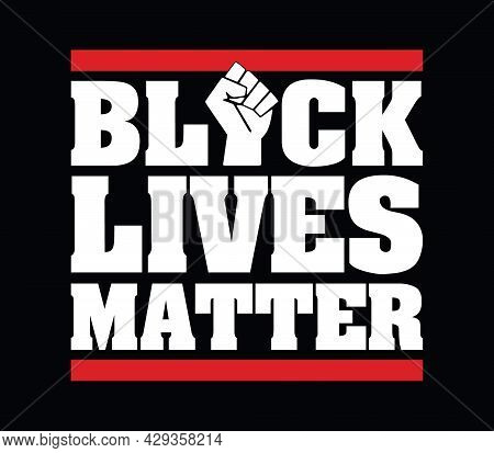Black Lives Matter Design With A Raised Fist Sign Vector - Print Ready Vector File