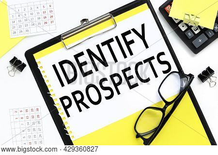 Identify Prospects . Text On Notepad Near Glasses
