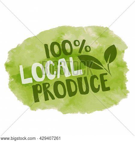 100 Percent Local Produce Label, Green Watercolor Vector Illustration