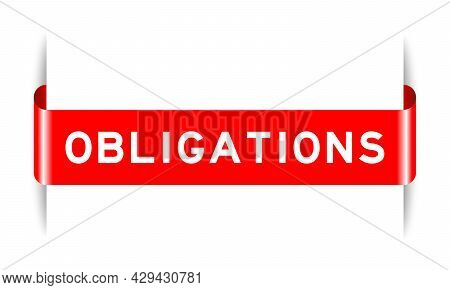 Red Color Inserted Label Banner With Word Obligations On White Background