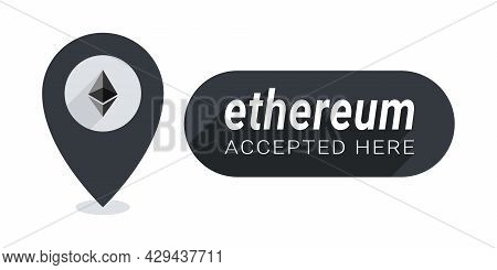 Ethereum Icons. Sticker Or Badge Ethereum Accepted. Pay With Ethereum Button. Vector Illustration