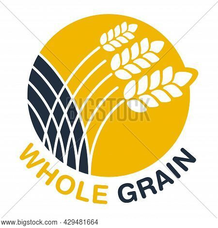 Whole Grain Sicker For Cereals, Healthy And Dietary Food Labeling. Yellow Circle With Vector Spikes