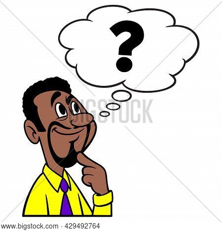 Man Thinking About Questions - A Cartoon Illustration Of A Man Thinking About Unanswered Questions.