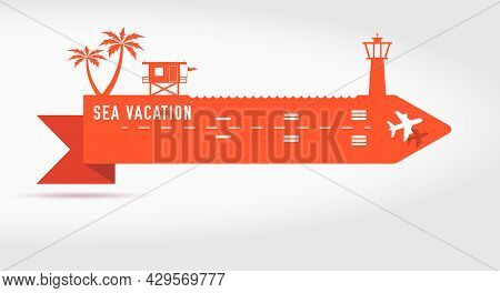 Sea Vacation. Paper Cut Ribbon Banner. Palm Trees, Lifeguard Station On The Beach And A Lighthouse.