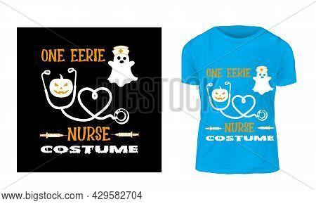 Print Ready Halloween T-shirt  Design For Nurse . Registered Nurse Costume T Shirt  .halloween Day T