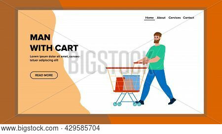 Man With Cart Shopping In Grocery Market Vector. Guy With Supermarket Cart Make Purchase Product In