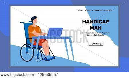 Handicap Man Working On Laptop At Table Vector. Handicap Man Worker Sitting On Wheelchair And Work D