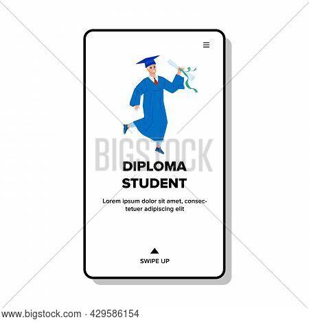 Diploma Student Got On Graduation Ceremony Vector. University Certificate Diploma Student Holding Ha