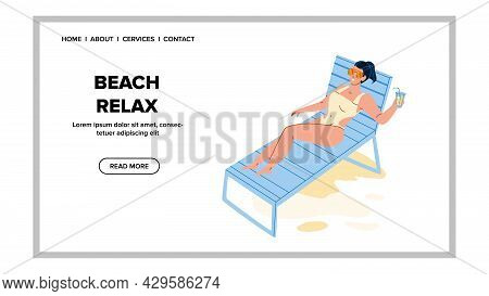 Beach Relax Woman Vacation Leisure Time Vector. Beach Relax Enjoying Young Girl, Laying On Deck Chai