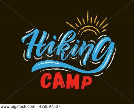 Hand Sketched Hiking Camp Lettering Typography. Concept For Hiking Camp, Camping, Night Fishing Camp