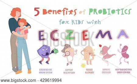 Five Benefits Of Probiotics For Kids With Eczema.
