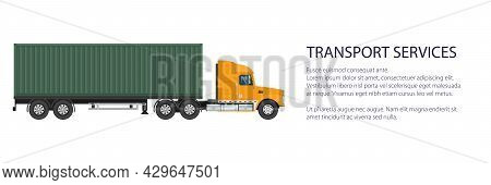 Cargo Delivery Truck With Green Cargo Container , Shipping And Freight Of Goods Banner, Overland Fre