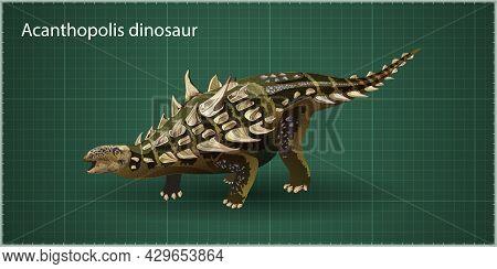Acanthopolis Realistic Dinosaur. Vector Illustration Of A Prehistoric Dinosaur Ankylosaurus Isolated