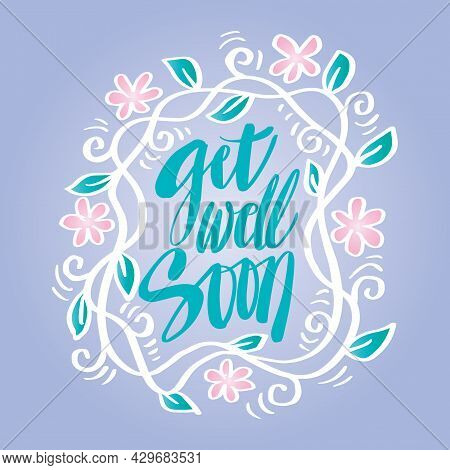 Get Well Soon Greeting Card With Floral Frame.