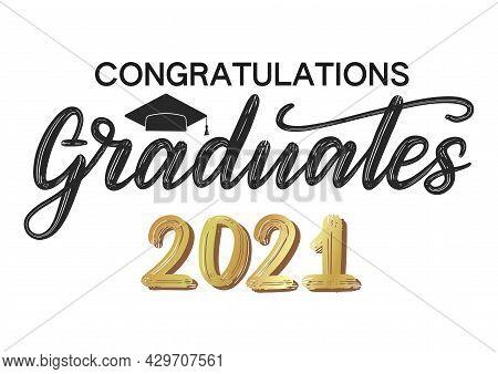 Congrats Graduates Design Concept. Congratulation Graduates Class Of 2021. Congrats Graduation Calli