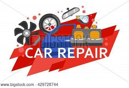 Car Repair Service Center, Maintenance And Fixing