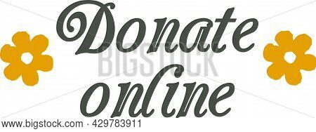 Donate Online Ornate Lettering With Flower Like Graphic Elements. Donation Header With Words Donate