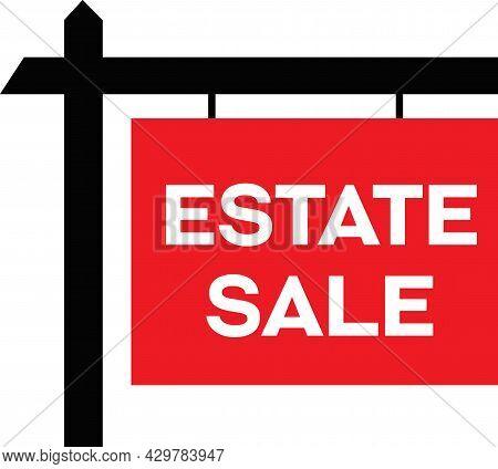Estate Sale Sign, Showing Wooden Like Sign Hanging With Words Estate Sale.