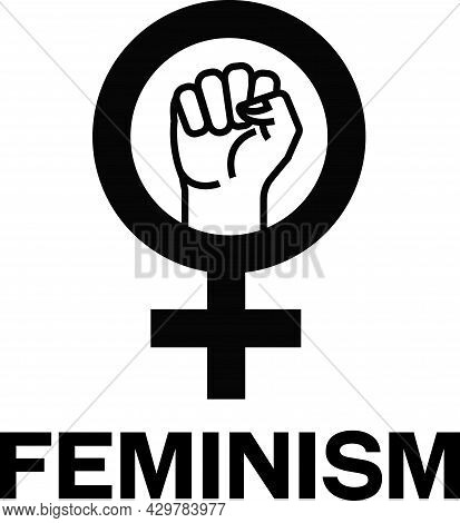 Feminism Sign Wigh Clenched Fist, Feminine Circle Symbol And Word Feminism Next To It.