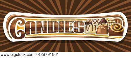 Vector Banner For Chocolate Candies, Decorative Signboard With Illustration Of Variety Chocolate Pra