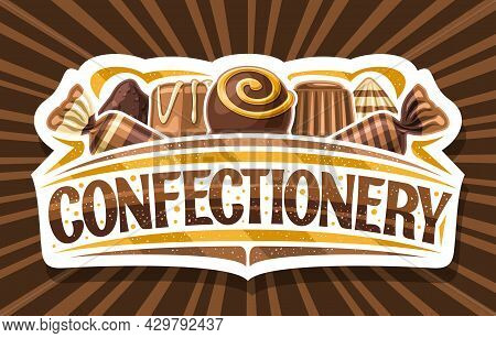 Vector Logo For Confectionery, Cut Paper Signboard With Illustration Of Assorted Chocolate Praline A