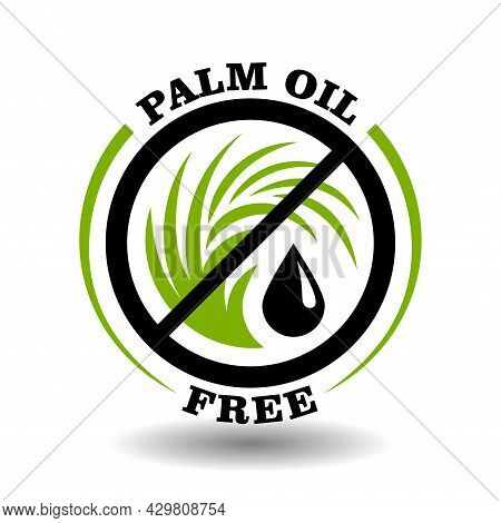 Simple Circle Logo Palm Oil Free With Green Tree Leaf Icon, No Oil Drop And Round Prohibited Symbol
