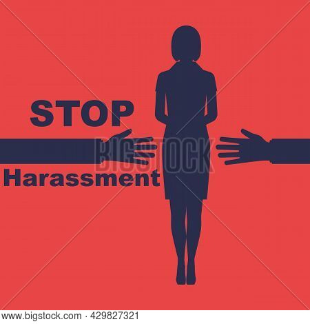 Stop Harassment. Rape Woman. Sexual Harassment. Victim Male Attention. Banner For Web And Print. Sil