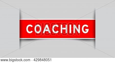 Label Sticker Red Color In Word Coaching That Inserted In Gray Background