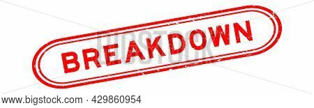 Grunge Red Breakdown Word Rubber Seal Stamp On White Background