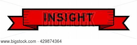 Vintage Red Color Ribbon Banner With Word Insight On White Background