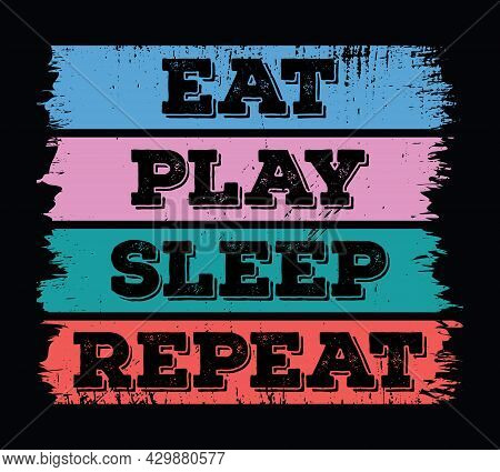 Eat Play Sleep Repeat. Gamer Daily Activity Life Infographic. Gamer T-shirt Design.