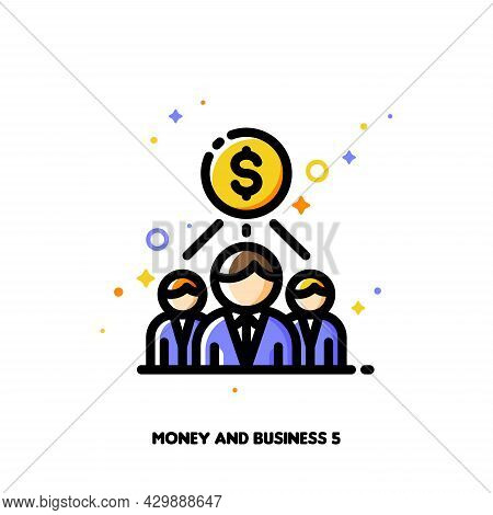 Icon Of Money And Three Business Persons For Partner Program Or Referrals Network Concept. Flat Fill