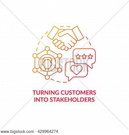 Turning Customers Into Stakeholders Red Gradient Concept Icon. Alternative Form Of Business Abstract