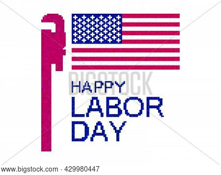 Happy Labor Day. Pixel Art Pipe Wrench And United States Of America Flag Isolated On White Backgroun