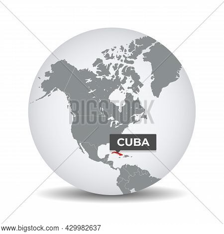 World Globe Map With The Identication Of Cuba. Map Of Cuba. Cuba On Grey Political 3d Globe. North A