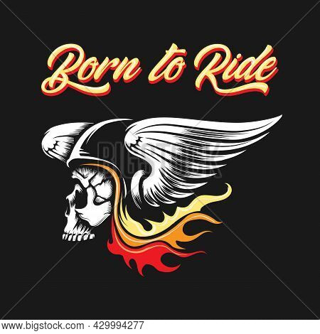 Emblem Of Skull In Biker Helmet With Wings And Wording Born To Ride Isolated On Black. Vector Illust