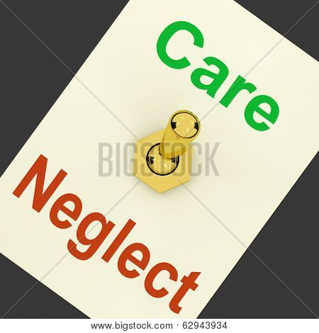 Care Neglect Lever Means Compassionate Or Irresponsible