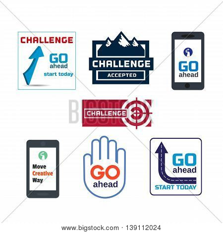 Set of motivated badges. Quote Challenge accepted, Start today, Go ahead, Move creative way. Motivation word. Vector badges Concept.  Challenging logon. Vector illustration.