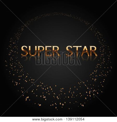 Art Deco style. Luxury golden characters. Super star. Celebration ceremony concept. Award background. Stylish letters. Circle from sparkling pices of gold. Vector illustration