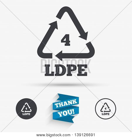 Ld-pe 4 icon. Low-density polyethylene sign. Recycling symbol. Flat icons. Buttons with icons. Thank you ribbon. Vector