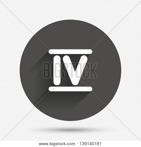 Roman numeral four sign icon. Roman number four symbol. Circle flat button with shadow. Vector poster