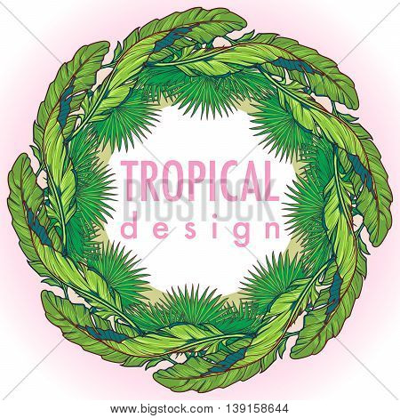 Tropical Floral circular Frame . Banana and palm tree leaves. Greeting card, flyer or invitation design template. EPS10 vector illustration.