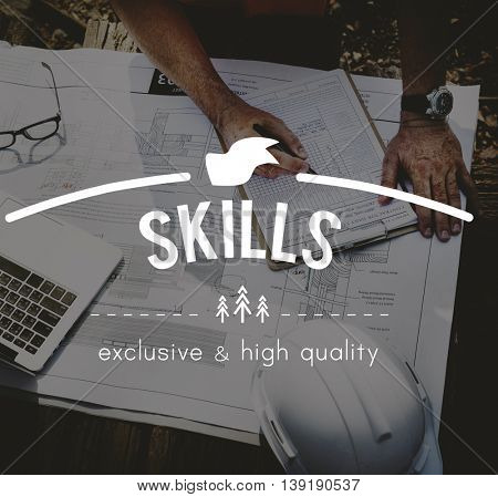 Skills Skilled Ability Performance Expertise Talent Concept