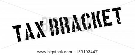 Tax Bracket Rubber Stamp