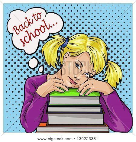 Back to school bubble pop art sad schoolgirl with books. Vector illustration.