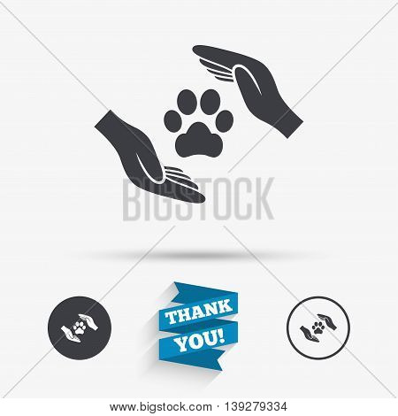 Protection of animals sign icon. Hands protect paw symbol. Shelter for dogs. Animals insurance. Flat icons. Buttons with icons. Thank you ribbon. Vector